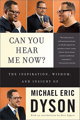 Can You Hear Me Now? By Dyson, Michael Eric