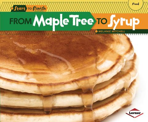 From Maple Tree to Syrup By Mitchell, Melanie